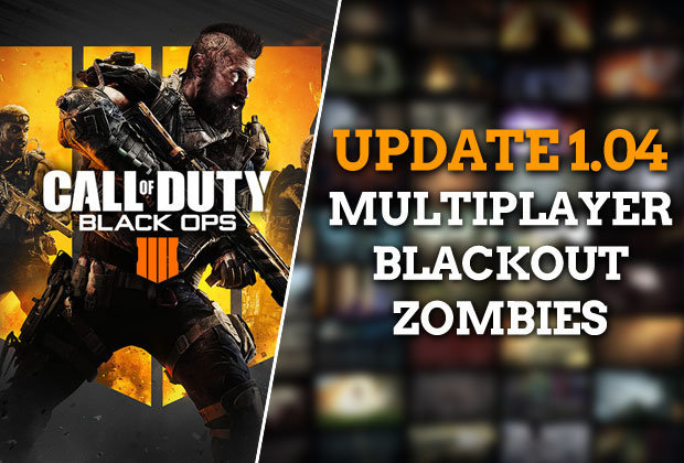 Black-Ops-4-UPDATE-1-04-PATCH-NOTES-PS4-Xbox-News-Zombies-Blackout-Weapon-CHANGES-739606